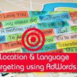 تنظیمات کمپین تبلیغاتی گوگل ادوردز: زبان و مکان هدف